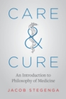 Care and Cure : An Introduction to Philosophy of Medicine - eBook