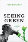 Seeing Green : The Use and Abuse of American Environmental Images - Book
