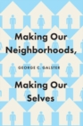 Making Our Neighborhoods, Making Our Selves - Book