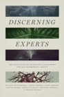 Discerning Experts : The Practices of Scientific Assessment for Environmental Policy - Book