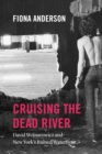 Cruising the Dead River : David Wojnarowicz and New York's Ruined Waterfront - eBook