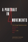 A Portrait in Four Movements : The Chicago Symphony under Barenboim, Boulez, Haitink, and Muti - eBook