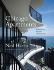 Chicago Apartments : A Century and Beyond of Lakefront Luxury - eBook