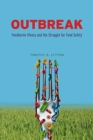Outbreak : Foodborne Illness and the Struggle for Food Safety - Book