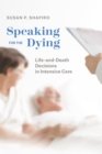 Speaking for the Dying : Life-and-Death Decisions in Intensive Care - eBook