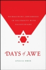 Days of Awe : Reimagining Jewishness in Solidarity with Palestinians - Book