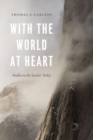 With the World at Heart : Studies in the Secular Today - Book