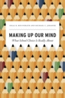Making Up Our Mind : What School Choice Is Really About - eBook