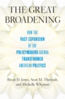 The Great Broadening : How the Vast Expansion of the Policymaking Agenda Transformed American Politics - eBook