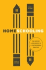 Homeschooling : The History and Philosophy of a Controversial Practice - Book