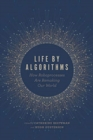 Life by Algorithms : How Roboprocesses Are Remaking Our World - Book