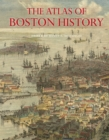 The Atlas of Boston History - eBook
