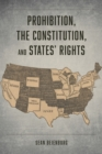 Prohibition, the Constitution, and States' Rights - eBook