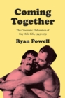 Coming Together : The Cinematic Elaboration of Gay Male Life, 1945-1979 - Book