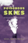 Poisonous Skies : Acid Rain and the Globalization of Pollution - Book