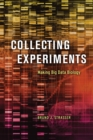 Collecting Experiments : Making Big Data Biology - Book
