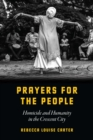 Prayers for the People : Homicide and Humanity in the Crescent City - eBook