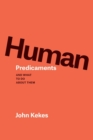 Human Predicaments : And What to Do about Them - Book