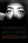Reinventing Hollywood : How 1940s Filmmakers Changed Movie Storytelling - Book