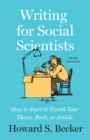 Writing for Social Scientists : How to Start and Finish Your Thesis, Book, or Article, Third Edition - eBook