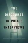 The Discourse of Police Interviews - Book