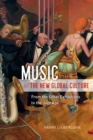 Music and the New Global Culture : From the Great Exhibitions to the Jazz Age - eBook