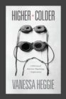 Higher and Colder : A History of Extreme Physiology and Exploration - eBook