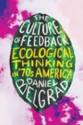 The Culture of Feedback : Ecological Thinking in Seventies America - Book