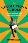 The Revolution's Echoes : Music, Politics, and Pleasure in Guinea - eBook