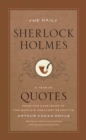 The Daily Sherlock Holmes : A Year of Quotes from the Case-Book of the World's Greatest Detective - eBook