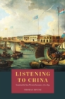 Listening to China : Sound and the Sino-Western Encounter, 1770-1839 - Book