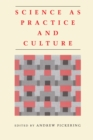 Science as Practice and Culture - Book