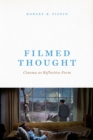Filmed Thought : Cinema as Reflective Form - eBook