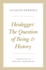 Heidegger : The Question of Being and History - Book