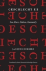 Geschlecht III : Sex, Race, Nation, Humanity - eBook