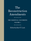 The Reconstruction Amendments : The Essential Documents, Volume 1 - eBook
