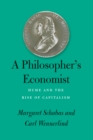 A Philosopher's Economist : Hume and the Rise of Capitalism - eBook