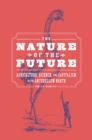 The Nature of the Future : Agriculture, Science, and Capitalism in the Antebellum North - eBook