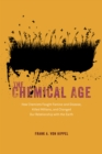 The Chemical Age : How Chemists Fought Famine and Disease, Killed Millions, and Changed Our Relationship with the Earth - eBook