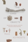 The Lives of Objects : Material Culture, Experience, and the Real in the History of Early Christianity - eBook