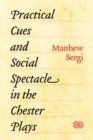 Practical Cues and Social Spectacle in the Chester Plays - eBook