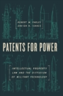 Patents for Power : Intellectual Property Law and the Diffusion of Military Technology - eBook