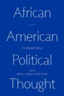African American Political Thought : A Collected History - Book