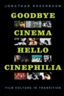 Goodbye Cinema, Hello Cinephilia : Film Culture in Transition - eBook