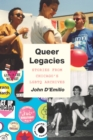 Queer Legacies : Stories from Chicago's LGBTQ Archives - eBook