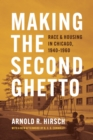 Making the Second Ghetto : Race and Housing in Chicago, 1940-1960 - eBook