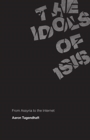 The Idols of ISIS : From Assyria to the Internet - Book