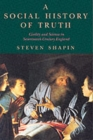 A Social History of Truth : Civility and Science in Seventeenth-century England - Book