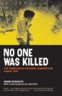 No One Was Killed : The Democratic National Convention, August 1968 - eBook