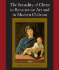 The Sexuality of Christ in Renaissance Art and in Modern Oblivion - Book